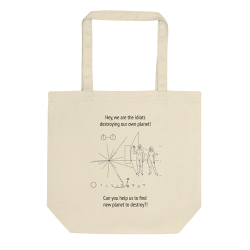 Idiots Destroying Own Planet, Eco Tote Bag