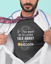 Load image into Gallery viewer, Talk about bitcoin tee