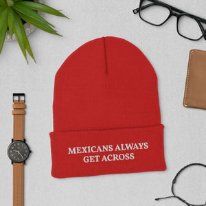Maga Mexicans Always Get Across Beanie Hat