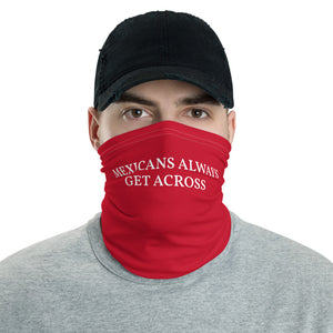 Mexicans Always Get Across Neck Gaiter  Red