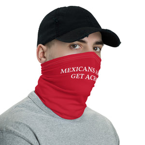 Mexicans Always Get Across Neck Gaiter Face Mask Motorcycle Tube Red