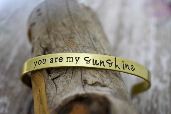 You Are My Sunshine Hand Stamped Metal Cuff Jewelry