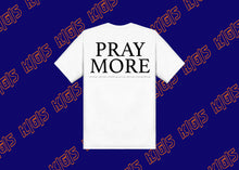 Load image into Gallery viewer, K|G|S Pray More V2 T-shirt