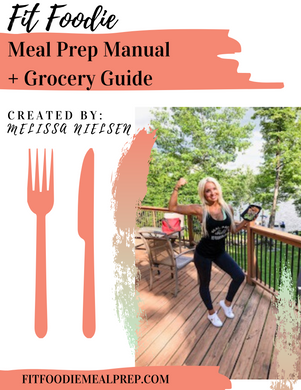 Fit Foodie Meal Prep Manual + Grocery eGuide