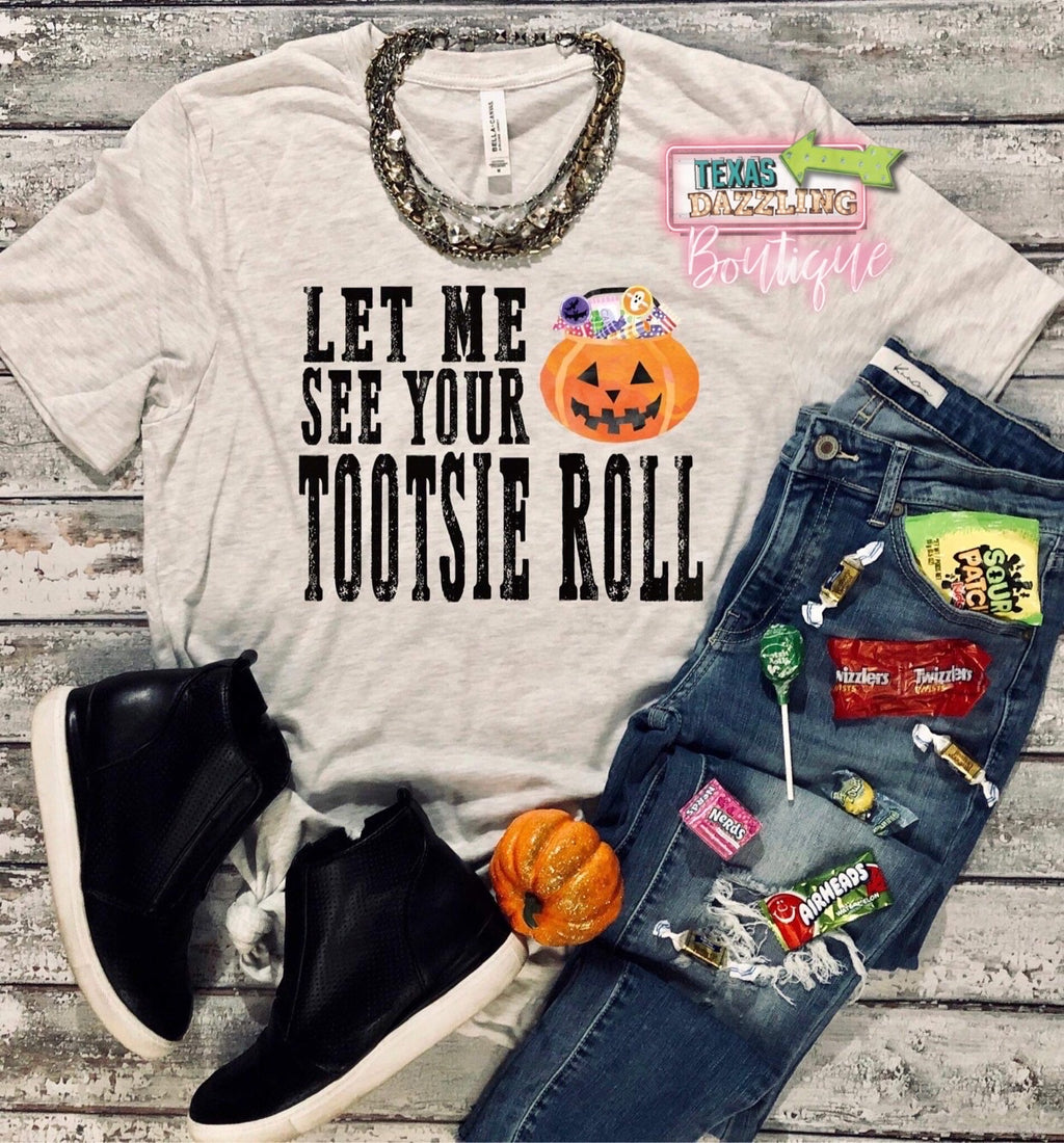 Let Me See Your Tootsie Roll Tee