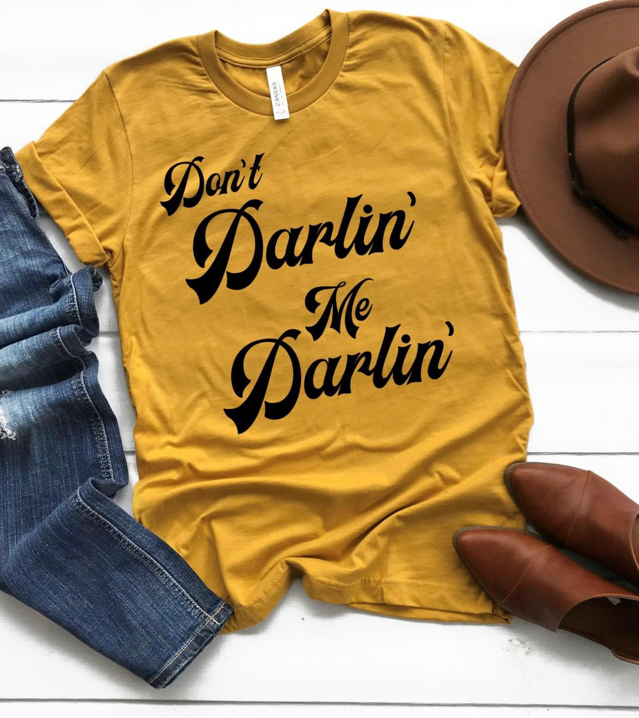 Don't Darlin' Me Darlin' Tee