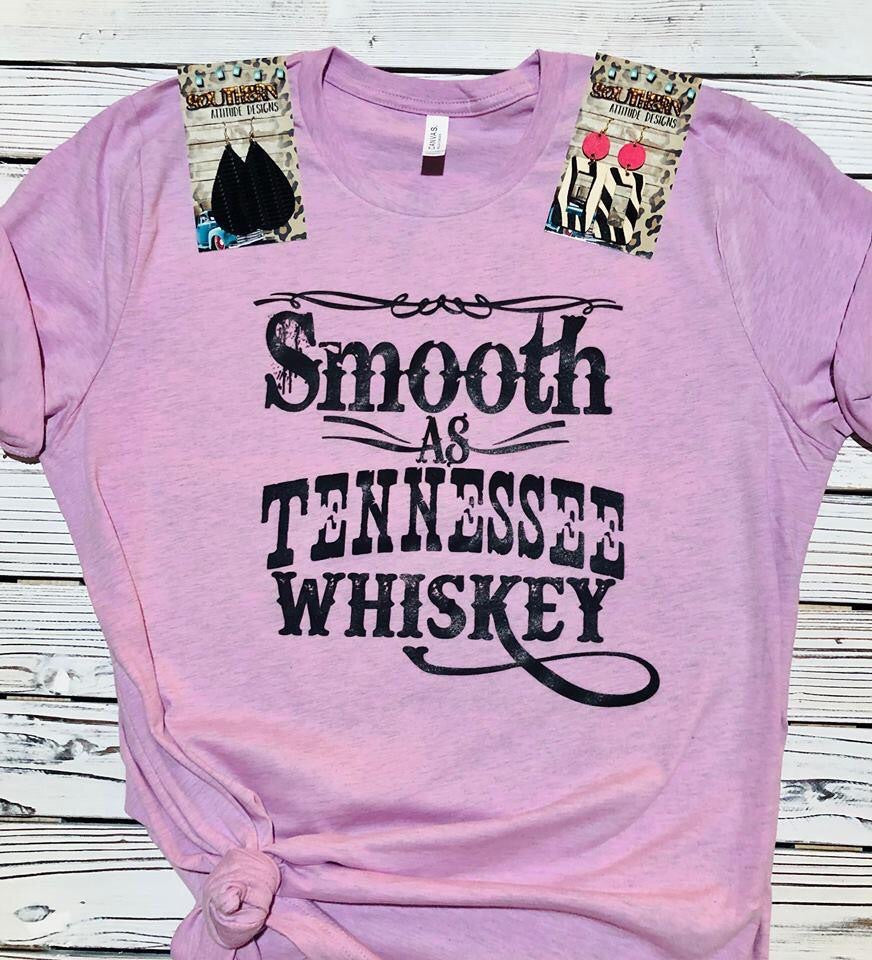 Smooth Like Tennessee Whiskey Tee