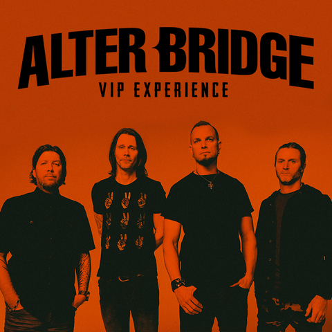 Alter Bridge VIP Meet & Greet (UK/Europe)