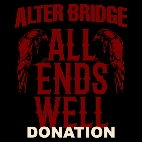 ALL ENDS WELL - MONETARY DONATION