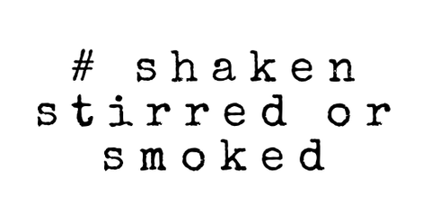 #shakenstirredorsmoked by And Molotov