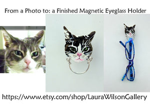 Hand Painted Cat Magnetic Eyeglass Holder Original Design Custom Pet Portrait - Laura Wilson Gallery