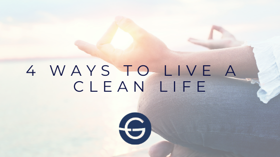 4 Ways to Live Clean