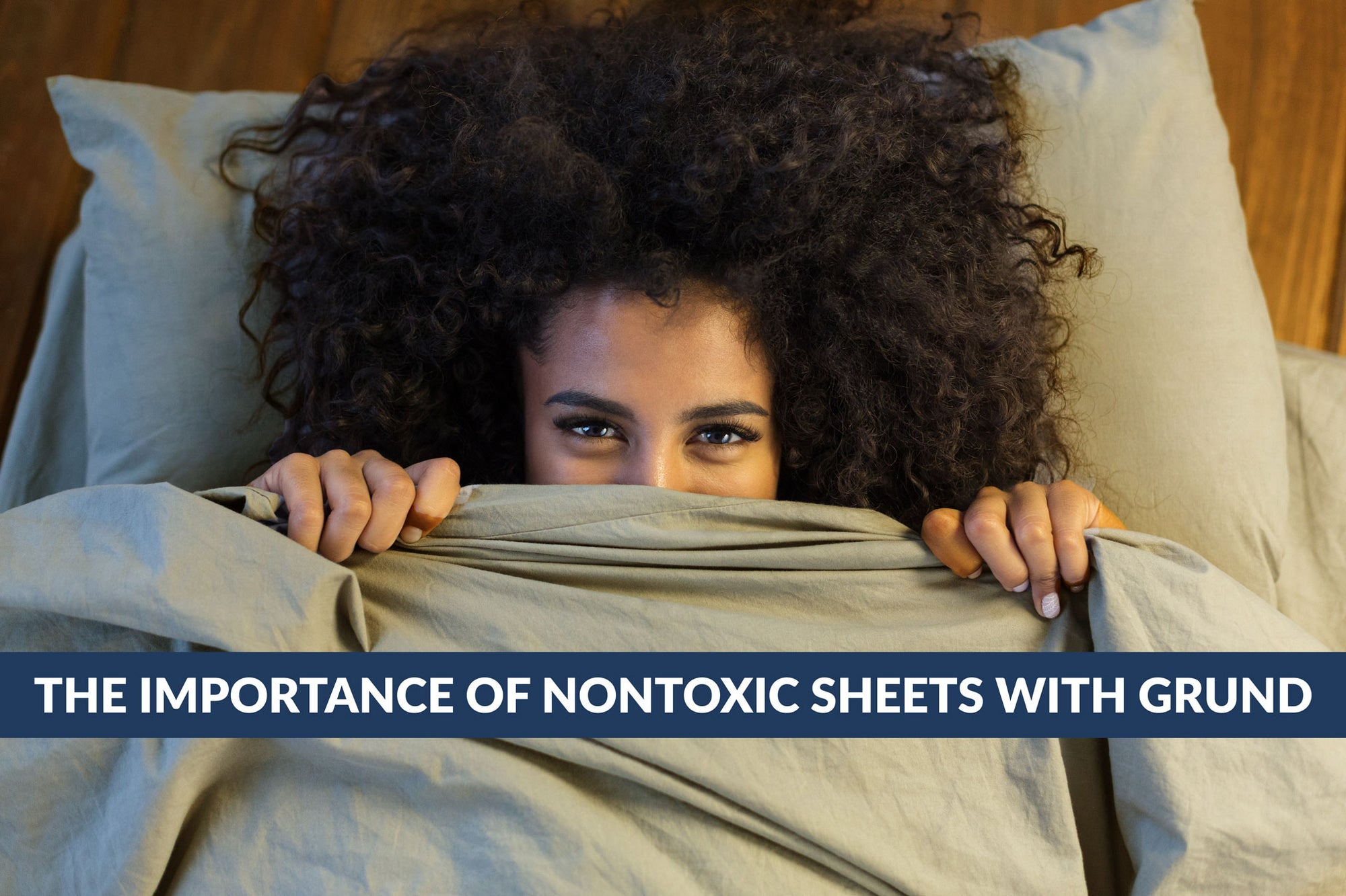 The Importance of Nontoxic Sheets With Grund