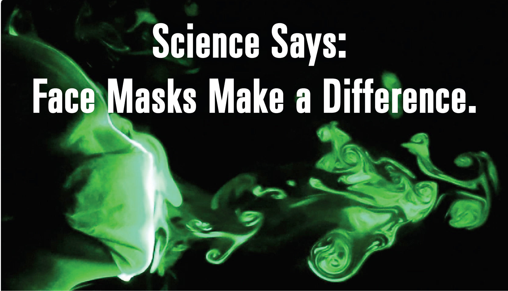 Science Says: Face Masks Make a Difference
