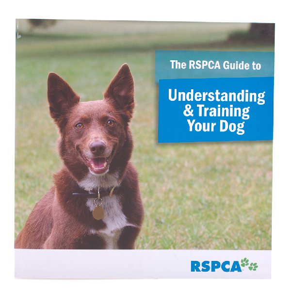 The RSPCA Guide To Understanding & Training Your Dog | Positive Dog Products | Adelaide
