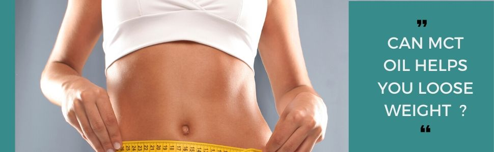 Can MCT oil helps you loose weight ?