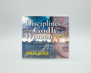 Shara Mckee - Disciplines of a Godly Woman: Part 2