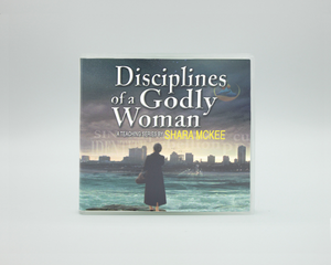 Shara Mckee - Disciplines of a Godly Woman: Part 1