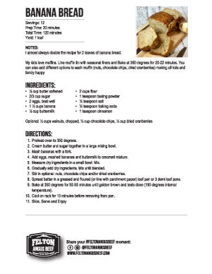 A PDF download of a classic banana bread recipe from Felton Angus Beef.