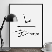 Load image into Gallery viewer, Be Brave Quote Canvas