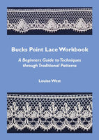 Bucks Point Lace Workbook - A Beginners Guide to Techniques through Traditional Patterns