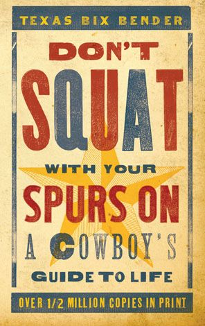 Don't Squat With Your Spurs On