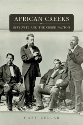 African Creeks Estelvste Creek Nation Gary Zellar native americans african people black culture western west book history indigenous