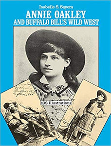 Annie Oakley Buffalo Bill life biography book little sure shot trick Wild West