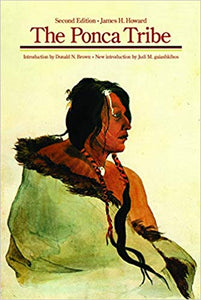 The Ponca Tribe by James H. Howard culture biography practices religion research complete account book