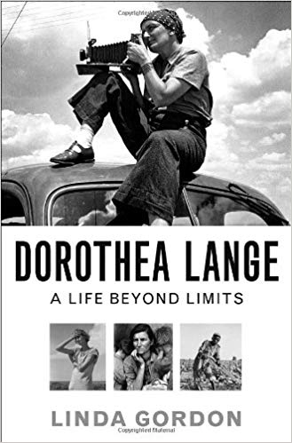 Dorothea Lange life beyond limits biography great depression photographer by linda gordon book