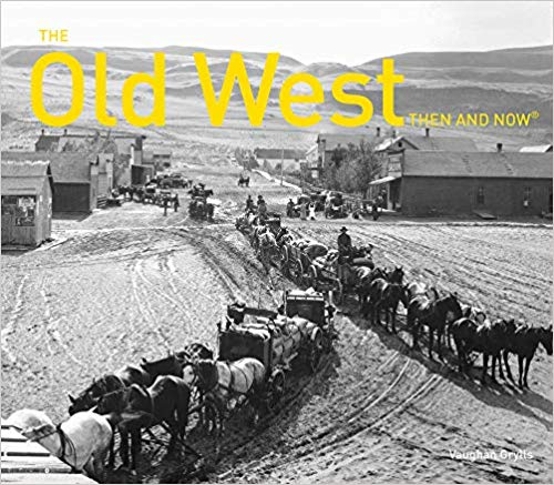 The Old West: Then and Now