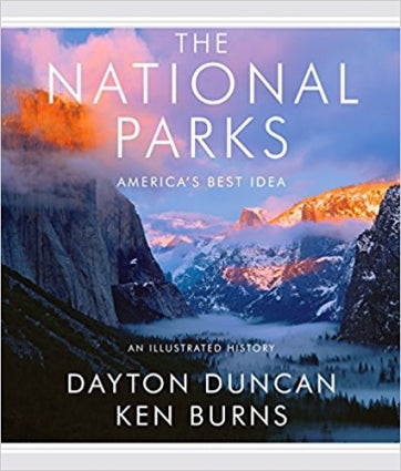 The national parks america's best idea ken burns dayton duncan preservation beautiful illustrations companion book