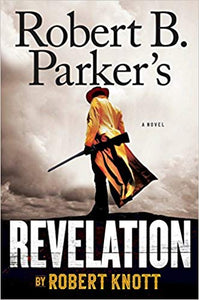 Robert B. Parker Revelation by Robert Knott western novel fiction lawmen convict escape thriller