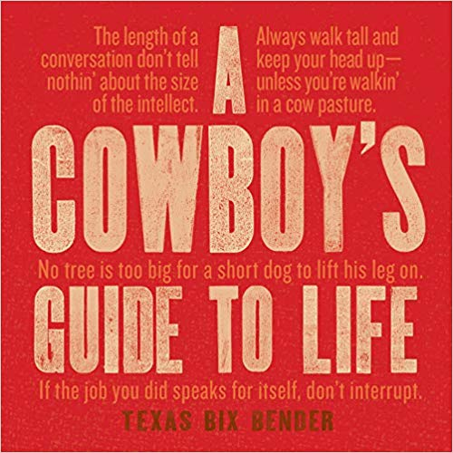 Cowboy's guide to life texas bit bender self help western book pearls of wisdom gems advice