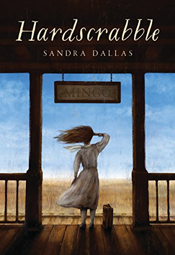Hardscrabble Sandra Dallas homesteading novel book colorado middle-grade hardships prairie adventure 1900s