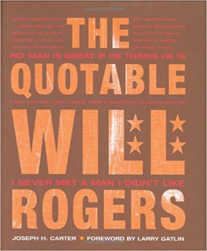 The Quotable Will Rogers Joe Carter wit wisdom book biography Oklahoman words