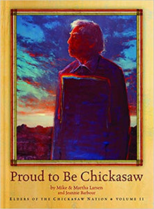 Proud to Be Chickasaw (Elders of the Chickasaw Nation)