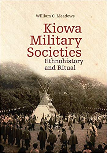 Kiowa Military Societies: Ethnohistory and Ritual