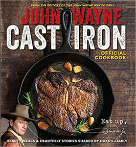 John Wayne cast iron official cookbook versatile recipes the duke hearty feast meals family delicious