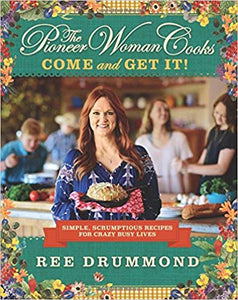 Pioneer woman cooks come and get it simple recipes fast busy life Ree Drummond meals cookbook