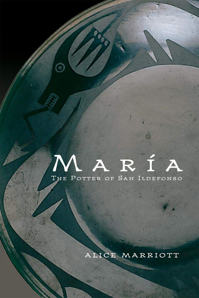 Maria the potter of san ildefonso peublo indians santa fe new mexico native american traditional pottery book