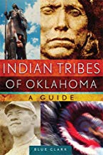 indian tribes of oklahoma a guide Blue Clark history modern placement native americans book