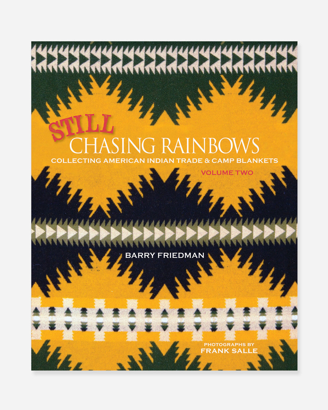 Pendleton woolen mills still chasing rainbows barry friedman native american trade blankets collecting volume 2 book