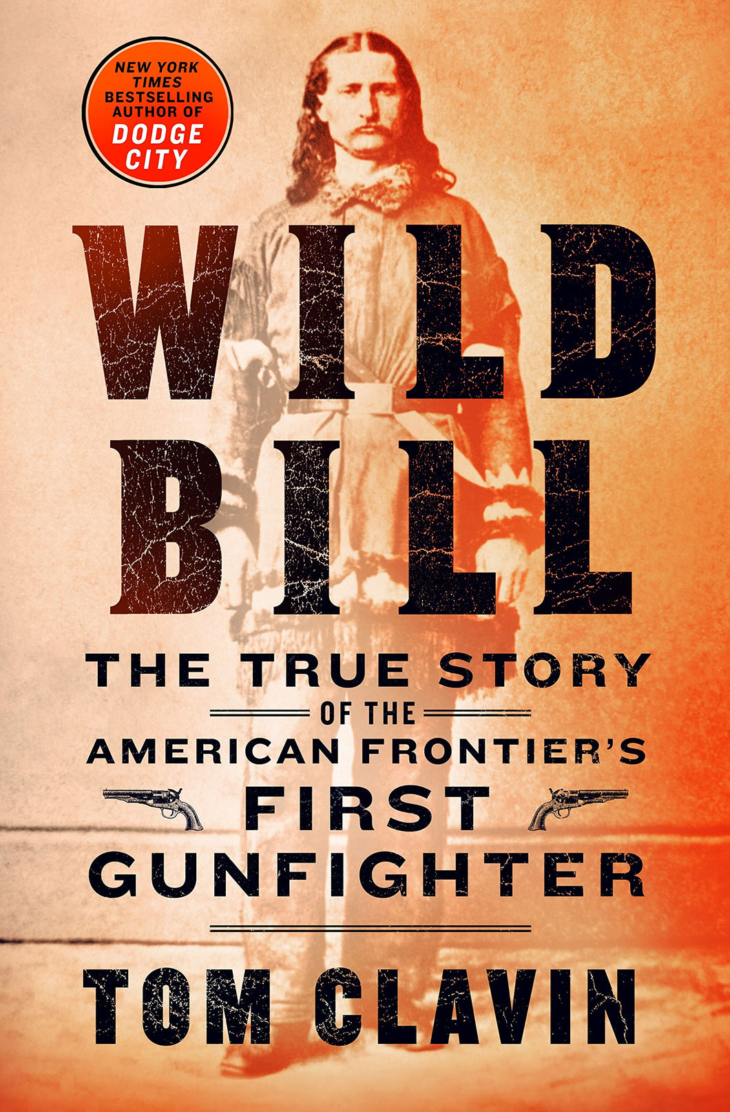 Wild Bill: The True Story of the American Frontier's First Gunfight