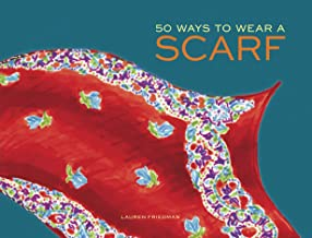50 ways to wear a scarf book on fashion and neckerchief neckwear