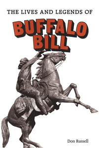 the lives and legends of buffalo bill by don russell biography wild west show star history book