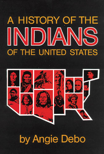 Angie Debo a history of the indians of the united states culture survey book biography native american tribes america