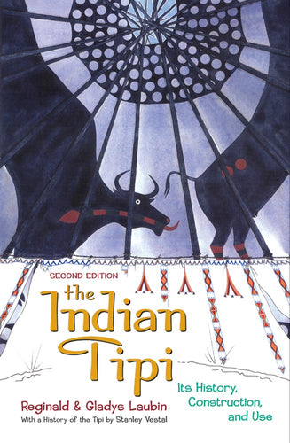 The indian tipi teepee history construction and use second edition Laubin preservation of Indian culture