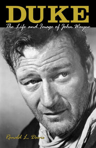 Duke the life and image of john wayne hollywood american persona true grit actor famous book biography