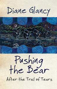 Pushing the Bear: After the Trail of Tears